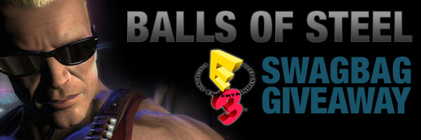 Balls of Steel E3 Swagbag Giveaway Update – We have a Tie!