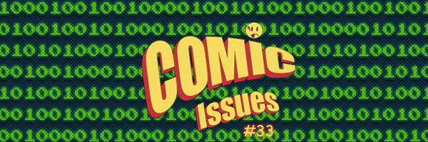 Comic Issues #33 – Going Digital with Free-to-Play
