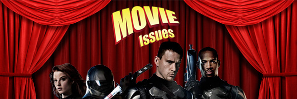Movie Issues: G.I. Joe The Rise of Cobra