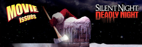 Movie Issues: Silent Night, Deadly Night