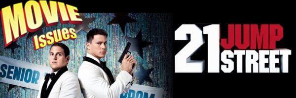 Movie Issues: 21 Jump Street