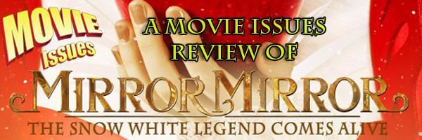 "Movie Issues: Dual Review of ""Mirror Mirror"""
