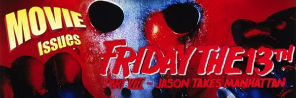 Movie Issues: Friday the 13th Part VIII: Jason Takes Manhattan