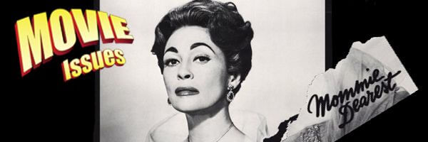 Movie Issues: Mommie Dearest