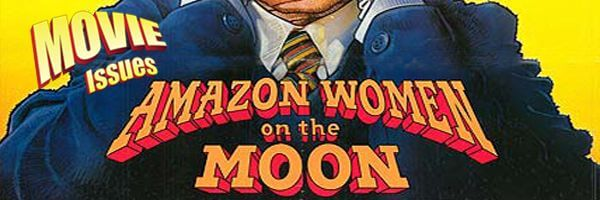 Movie Issues: Amazon Women on the Moon
