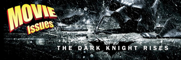 Movie Issues Review: The Dark Knight Rises