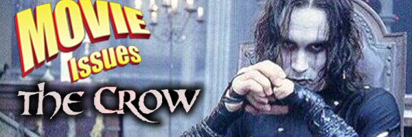 Movie Issues: The Crow