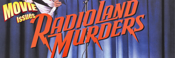 Movie Issues: Radioland Murders