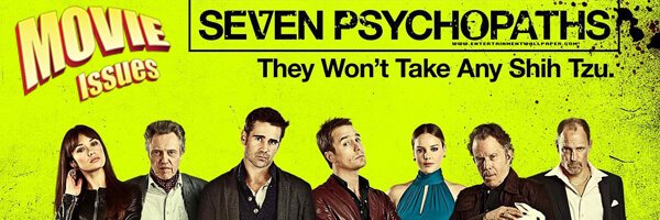 Movie Issues: Seven Psychopaths