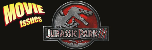 Movie Issues: Jurassic Park III