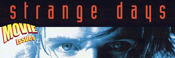 Movie Issues: Strange Days