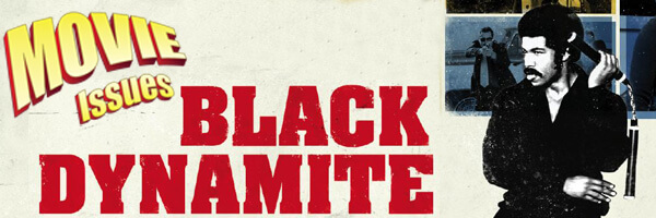 Movie Issues: Black Dynamite