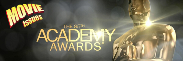 Movie Issues: The 85th Academy Awards