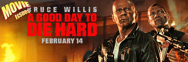 Movie Issues: A Good Day to Die Hard