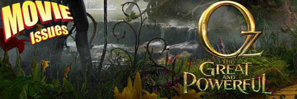 Movie Issues: OZ the Great and Powerful