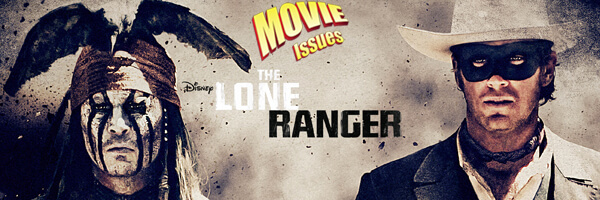 Movie Issues: The Lone Ranger