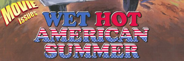 Movie Issues: Wet Hot American Summer