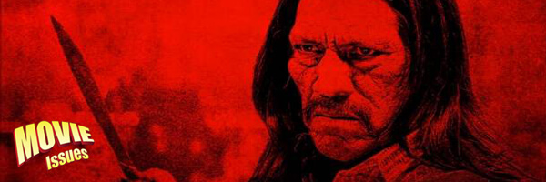 Movie Issues: Machete