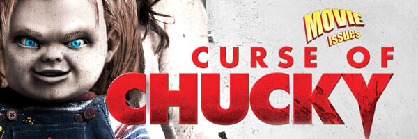 Movie Issues: Curse of Chucky