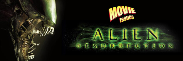 Movie Issues: Alien: Resurrection