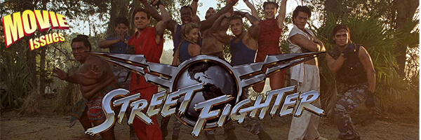 Movie Issues: Street Fighter