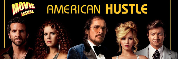 Movie Issues: American Hustle