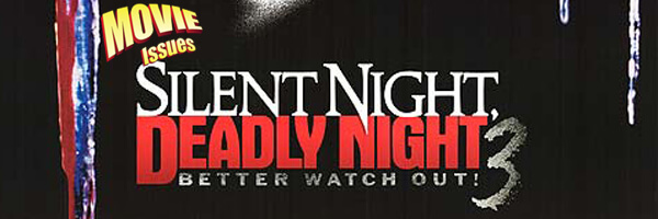 Movie Issues: Silent Night, Deadly Night 3