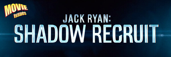 Movie Issues: Jack Ryan: Shadow Recruit