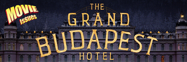 Movie Issues: The Grand Budapest Hotel