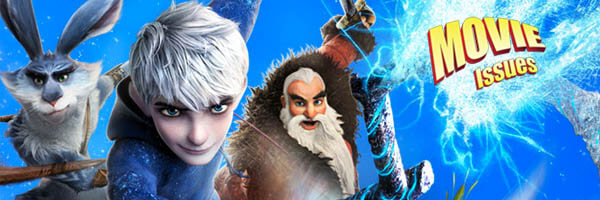 Movie Issues: Rise of the Guardians