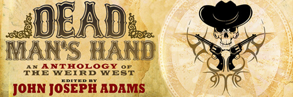Review: Dead Man's Hand – An Anthology of the Weird West