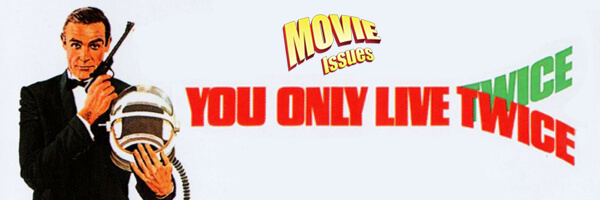 Movie Issues: You Only Live Twice