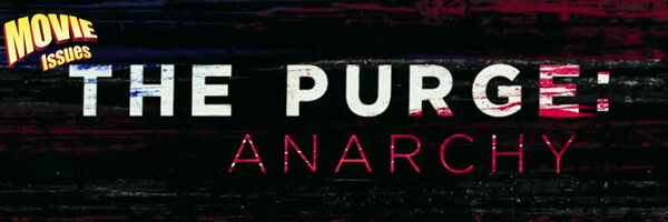Movie Issues: The Purge: Anarchy
