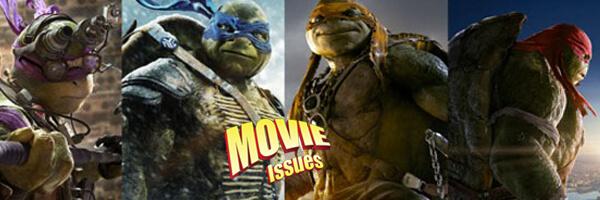 Movie Issues: Teenage Mutant Ninja Turtles