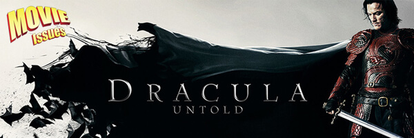 Movie Issues: Dracula Untold