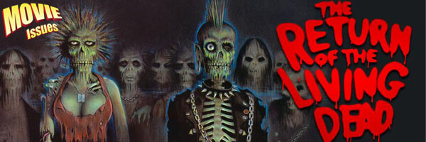 Movie Issues: The Return of the Living Dead
