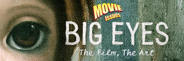 Movie Issues: Big Eyes
