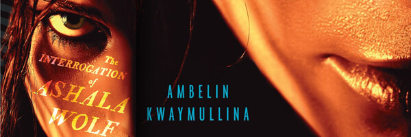 interrogation of ashala wolf The interrogation of ashala wolf by ambelin kwaymullina - review 'ashala will do anything to protect the members of her tribe but she is confused about whom she can trust' lottie longshanks.