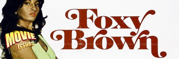 Movie Issues: Foxy Brown