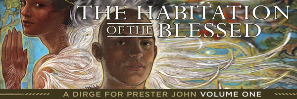 Review: The Habitation of the Blessed – A Dirge For Prester John