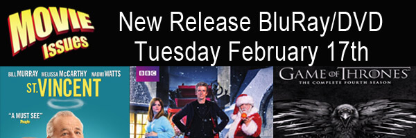 Movie Issues: New Release Day Tuesday February 17th
