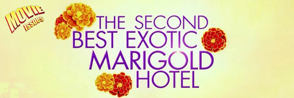 Movie Issues: The Second Best Exotic Marigold Hotel