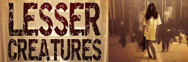 Review: Lesser Creatures