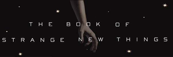 Review: The Book of Strange New Things