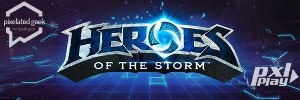 PXL Plays! Heroes of the Storm