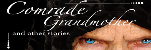 Review: Comrade Grandmother, and Other Stories