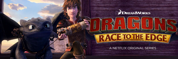 DreamWorks Dragons: Race to the Edge comes to Netflix June 26