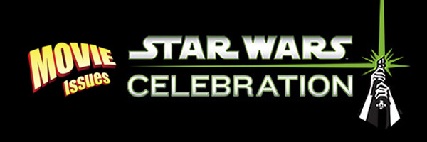 Movie Issues: Star Wars Celebration