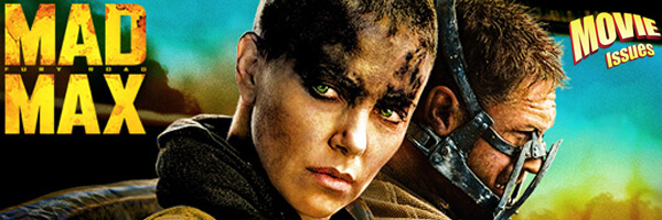 Movie Issues: Mad Max: Fury Road