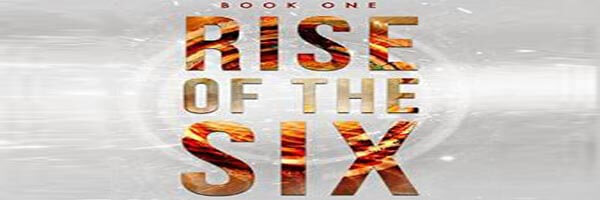 Review: Rise of the Six – Book One of the Preston Six